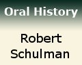 Robert Schulman Oral History Project